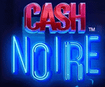 Cash Noire Netent Video Slot Game